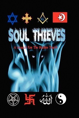 Soul Thieves: A Search for the Hidden Truth C.J. Melchizedek