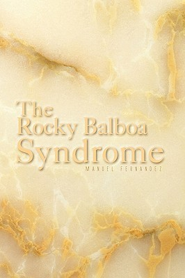 The Rocky Balboa Syndrome  by  Manuel Fernández