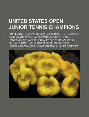 United States Open Junior Tennis Champions: Kim Clijsters, Andy Roddick, Marion Bartoli, Leander Paes, Wayne Ferreira, Richard Gasquet Source Wikipedia