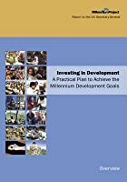 Investing in Development: A Practical Plan to Achieve the Millenium Development Goals