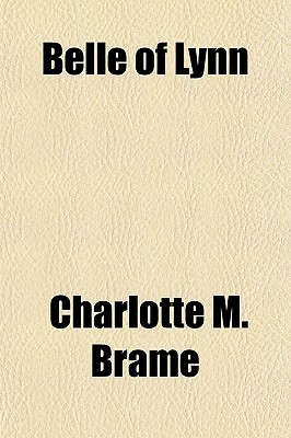 Belle of Lynn  by  Charlotte M. Brame