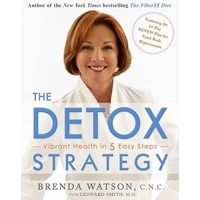 The Detox Strategy: Vibrant Health in 5 Easy Steps - Brenda Watson