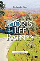 The Doris Lee Raines Story: Dorisleeraines