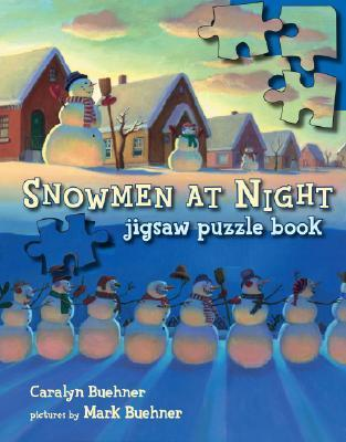 Snowmen at Night Jigsaw Puzzle Book  by  Caralyn Buehner