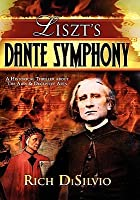 Liszt's Dante Symphony: A Historical Thriller about the Arts & Deceptive Arts