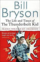 The Life and Times of the Thunderbolt Kid: Travels through My Childhood