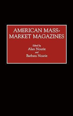 American Mass-Market Magazines  by  Alan Nourie