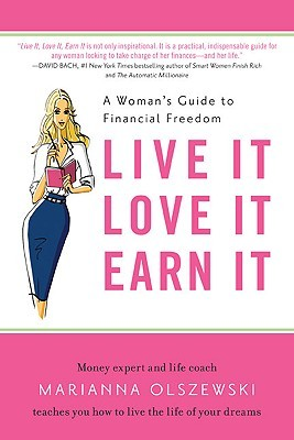 Say Yes to Yourself: Take Charge of Your Money and Live the Life of Your Dreams Marianna Olszewski