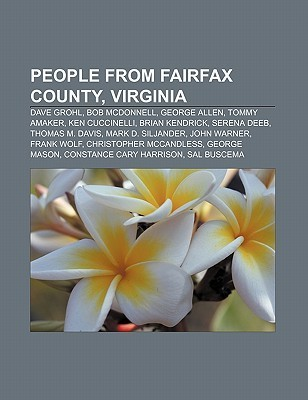 People from Fairfax County, Virginia: Dave Grohl, Bob McDonnell, George Allen, Tommy Amaker, Ken Cuccinelli, Brian Kendrick, Serena Deeb Source Wikipedia