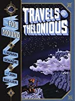 Travels Of Thelonious (Fog Mound Trilogy)