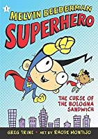 The Curse of the Bologna Sandwich (Melvin Beederman, Superhero, #1)