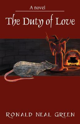 The Duty of Love  by  Ronald Neal Green