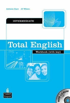 Total English Intermediate: Workbook Self Study Pack With Key And Cd Rom  by  Antonia Clare
