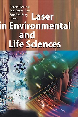 Laser in Environmental and Life Sciences: Modern Analytical Methods  by  Peter Hering