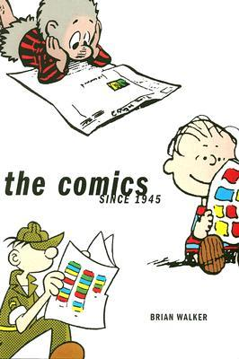 The Comics: Since 1945  by  Brian Walker