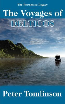 The Voyages of Delticos  by  Peter Tomlinson