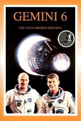 Gemini 6: The NASA Mission Reports: Apogee Books Space Series 8  by  Robert Godwin