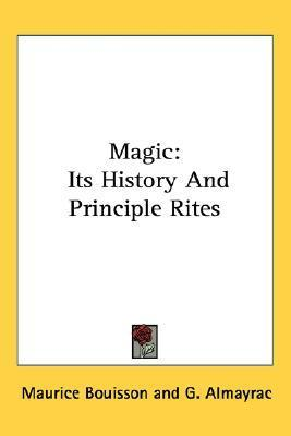 Magic: Its History and Principle Rites  by  Maurice Bouisson