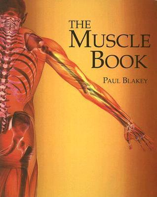 The Muscle Book Paul  Blakey