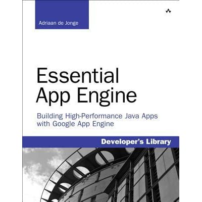 Essential App Engine: Building High-Performance Java Apps with Google App Engine - Adriaan de Jonge