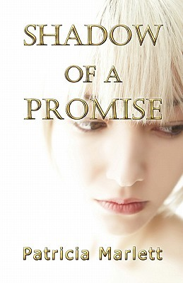 Shadow of a Promise  by  Patricia Marlett