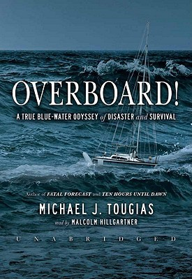 Overboard!: A True Blue-Water Odyssey of Disaster and Survival  by  Michael J. Tougias