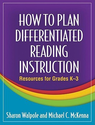 How to Plan Differentiated Reading Instruction: Resources for Grades K-3  by  Sharon Walpole
