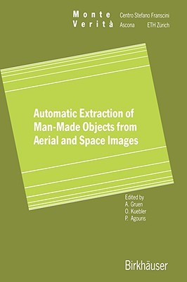 Automatic Extraction of Man-Made Objects from Aerial Space Images Armin Gruen