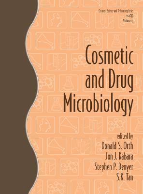 Cosmetic and Drug Microbiology  by  Donald S. Orth