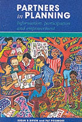 Partners in Planning: Information, Participation and Empowerment  by  Susan B. Rifkin