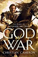 God of War: The Epic Story of Alexander the Great