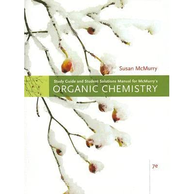 Study Guide with Solutions Manual for McMurry's Organic Chemistry - John E. McMurry