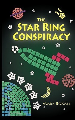 The Star Ring Conspiracy  by  Mark Boxall