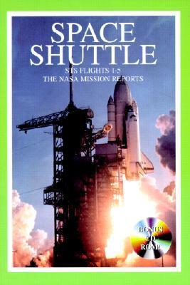 Space Shuttle STS 1 - 5: The NASA Mission Reports: Apogee Books Space Series 16 Robert Godwin