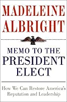 Memo to the President Elect: How We Can Restore America's Reputation and Leadership (Audio CD)