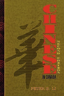 Chinese in Canada  by  Peter S. Li