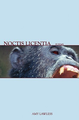 Noctis Licentia: Poems Amy Lawless