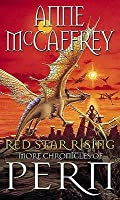 Red Star Rising: More Chronicles Of Pern