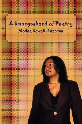A Smorgasbord of Poetry Madge Sewell-Lazarus