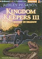 Disney in the Shadow (The Kingdom Keepers, #3)