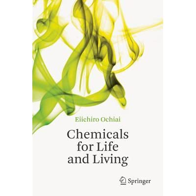 Chemicals for Life and Living - Eiichirō Ochiai