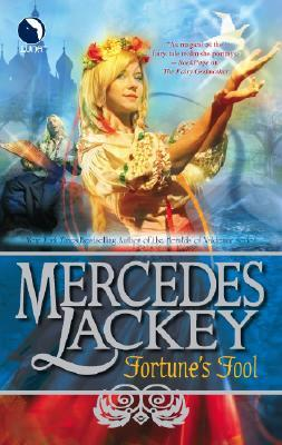 Fortunes Fool (Five Hundred Kingdoms, #3)  by  Mercedes Lackey