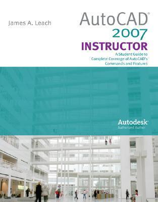 AutoCAD 2007 Instructor with Autodesk Inventor Software 07  by  James A. Leach