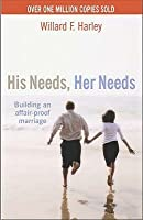His Needs, Her Needs : Building an Affair-Proof Marriage