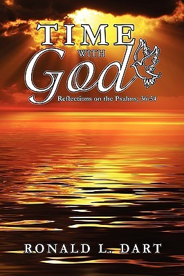 Time with God: Reflections on the Psalms, 36-54  by  Ronald L. Dart