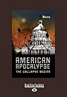 American Apocalypse: The Collapse Begins (Large Print 16pt)