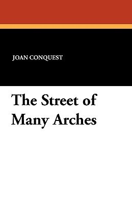 The Street of Many Arches  by  Joan Conquest