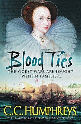 Blood Ties (French Executioner, #2)  by  C.C. Humphreys