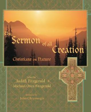 The Sermon of All Creation: Christians on Nature  by  Judith Fitzgerald