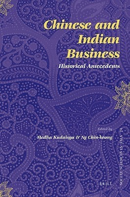 Chinese and Indian Business: Historical Antecedents  by  Malik Kudaisya
